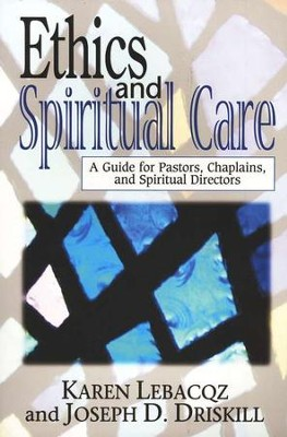 Ethics and Spiritual Care   -     By: Karen Lebacqz, Joseph Driskill