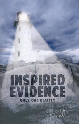 Inspired Evidence, Only One Reality   -     By: Julie Von Vett, Bruce Malone