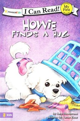 Howie Finds a Hug, My First I Can Read! (Shared Reading)   -     By: Sara Henderson     Illustrated By: Aaron Zenz