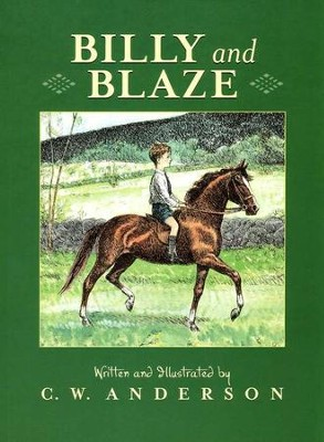 Billy and Blaze: A Boy and His Horse   -     By: C.W. Anderson