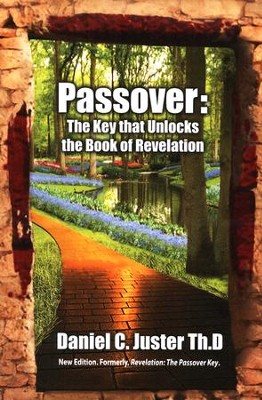 Passover: The Key That Unlocks the Book of Revelation  -     By: Daniel C. Juster
