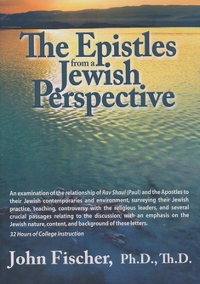 Epistles From a Jewish Perspective  -     By: John Fischer