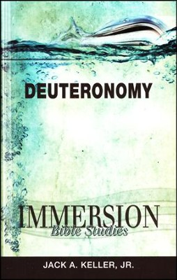 Immersion Bible Studies: Deuteronomy  -     By: Jack A. Keller Jr.
