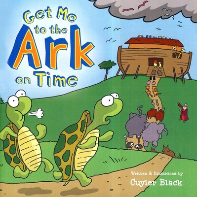 Get Me To The Ark On Time, Softcover   -     By: Cuyler Black