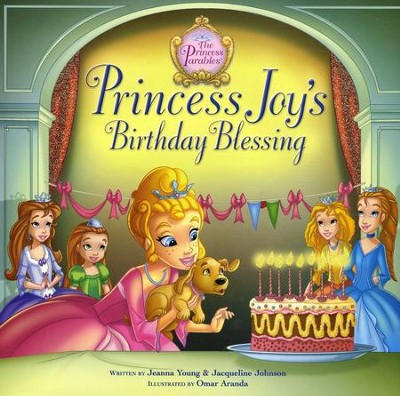 Princess Joy's Birthday Blessing  -     By: Jeanna Young, Jacqueline Johnson     Illustrated By: Omar Aranda