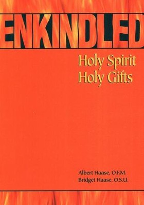 Enkindled: Holy Spirit, Holy Gifts   -     By: Albert Haase, Bridget Haase