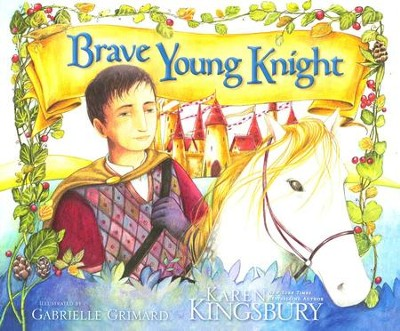 The Brave Young Knight   -     By: Karen Kingsbury
