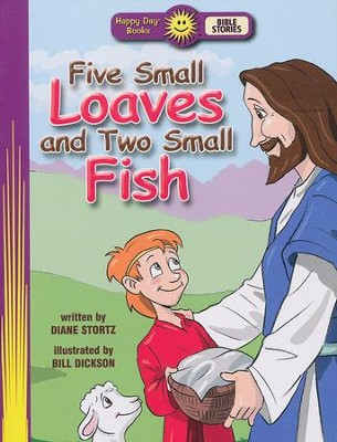 Happy Day Books, Bible Stories: Five Small Loaves and Two Small Fish  -