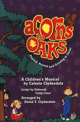 Acorns to Oaks: Planted, Rooted and Growing In Christ   -