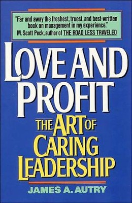 Love and Profit: The Art of Caring Leadership   -     By: James A. Autry