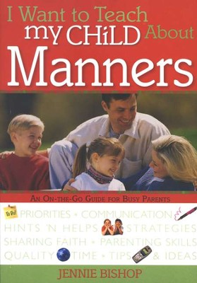 I Want to Teach My Child About Manners   -     By: Jennie Bishop