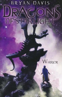 Warrior, Dragons of Starlight Series #2   -     By: Bryan Davis