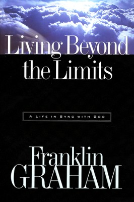 Living Beyond the Limits   -     By: Franklin Graham