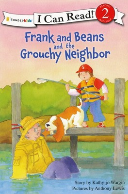 Frank and Beans and The Grouchy Neighbor  -     By: Kathy-jo Wargin     Illustrated By: Anthony Lewis