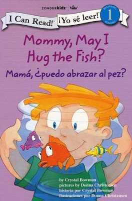 Mam&#225: &#191Puedo abrazar al pez? Bilingüe  (Mommy, May I Hug The Fish? Bilingual)   -     By: Crystal Bowman     Illustrated By: Donna Christensen