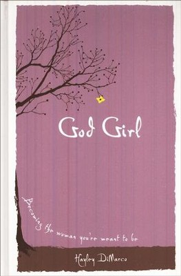 God Girl: Becoming the Woman You're Meant to Be - Slightly Imperfect  -     By: Hayley DiMarco