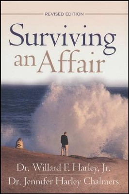 Surviving an Affair, revised edition  -     By: Dr. Willard F. Harley, Dr. Jennifer Harley Chalmers