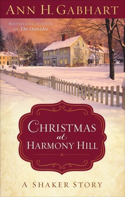Christmas at Harmony Hill    -     By: Ann H. Gabhart