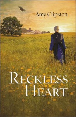 Reckless Heart  -     By: Amy Clipston