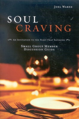 Soul Craving: Group Member Discussion Guide   -     By: Joel Warne