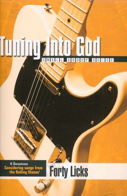 Tuning Into God: Based on Songs from the Rolling Stones' 40 Licks  -     By: Christian Aquino