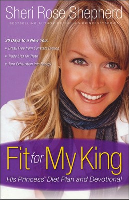 Fit for My King: His Princess Diet Plan and Devotional - Slightly Imperfect  -