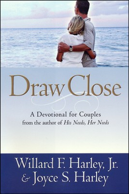 Draw Close: A Devotional for Couples  -     By: Willard F. Harley Jr., Joyce Harley