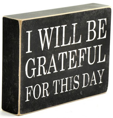 I Will Be Grateful for This Day Box Sign  -