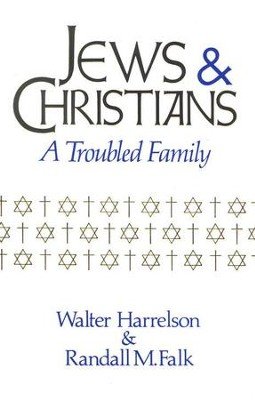 Jews & Christians: A Troubled Family   -     By: Walter Harrelson, Randall Falk