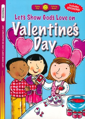 Let's Show God's Love on Valentine's Day Coloring Book   -     Illustrated By: Rusty Fletcher