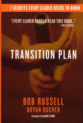 Transition Plan   -     By: Bob Russell, Bryan Bucher