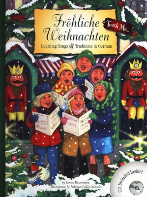 Teach Me...Fr&#246hliche Weihnacht, Learning Songs & Traditions in German  -     By: Linda Rauenhorst