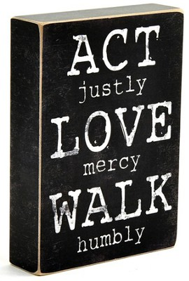 Act Justly, Love mercy, Walk Humbly Box Sign  -