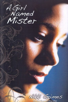 A Girl Named Mister  -     By: Nikki Grimes