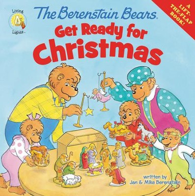 Living Lights: The Berenstain Bears Get Ready for  Christmas  -     By: Jan Berenstain, Mike Berenstain