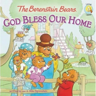 Living Lights: The Berenstain Bears God Bless Our Home   -     By: Jan Berenstain, Mike Berenstain