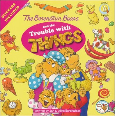 The Berenstain Bears and the Trouble with Things  -     By: Jan Berenstain, Mike Berenstain