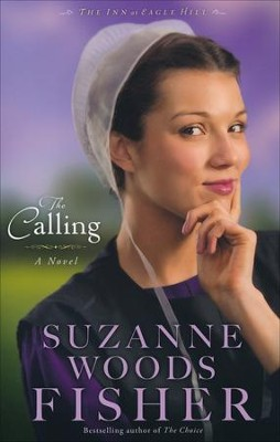 The Calling, Inn at Eagle Hill Series #2   -     By: Suzanne Woods Fisher