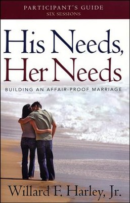 His Needs, Her Needs: Building an Affair-Proof Marriage, Participant's Guide - Slightly Imperfect  -     By: Willard F. Harley