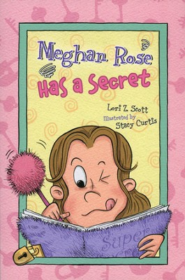 Meghan Rose Has A Secret  -     By: Lori Z. Scott     Illustrated By: Stacy Curtis