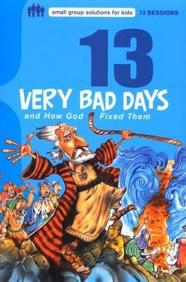 13 Very Bad Days and How God Fixed Them  -     By: Mikal Keefer