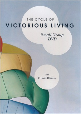 The Cycle of Victorious Living, Small Group DVD:  Commit, Trust, Delight, and Rest in Jesus Christ  -     By: T. Scott Daniels