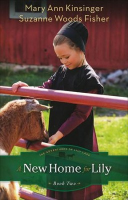 A New Home for Lily, Adventures of Lily Lapp Series #2   -     By: Mary Ann Kinsinger, Suzanne Woods Fisher