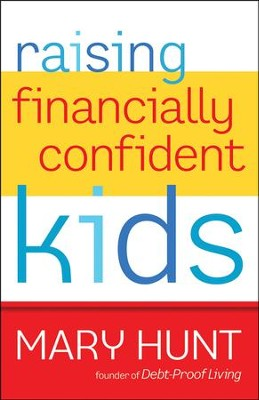 Raising Financially Confident Kids  -     By: Mary Hunt