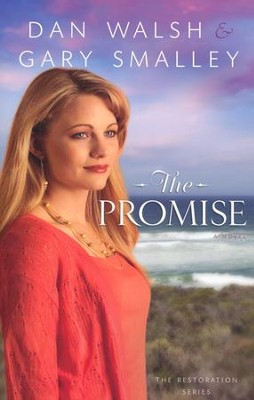 The Promise, Restoration Series #2   -     By: Dan Walsh, Gary Smalley