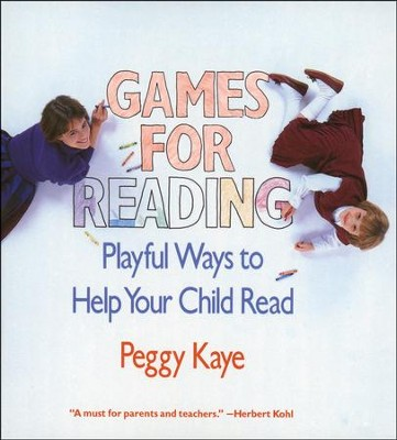Games for Reading: Playful Ways to Help Your Child Read  -     By: Peggy Kaye