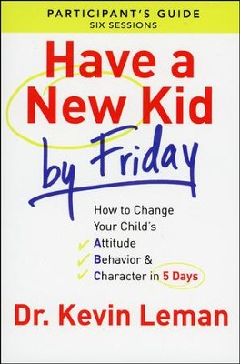 Have a New Kid by Friday, Participant's Guide   -     By: Dr. Kevin Leman
