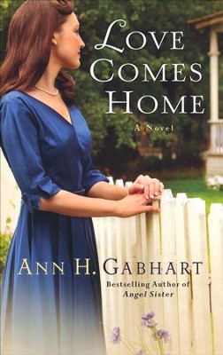 Love Comes Home, Rosey Corner Series #3   -     By: Ann H. Gabhart