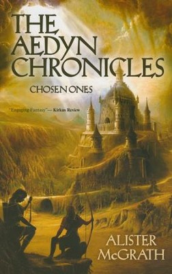 Chosen Ones, Aedyn Chronicles Series #1   -     By: Alister McGrath