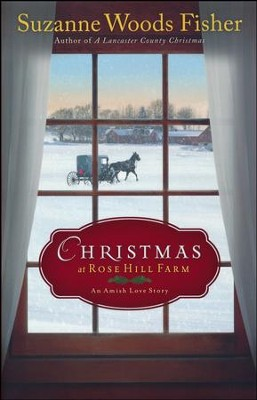 Christmas at Rose Hill Farm   -     By: Suzanne Woods Fisher